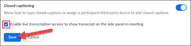 activez la transcription en direct et cliquez sur Enregistrer