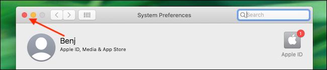 Quittez les Préférences Système en cliquant sur le bouton rouge dans le coin.